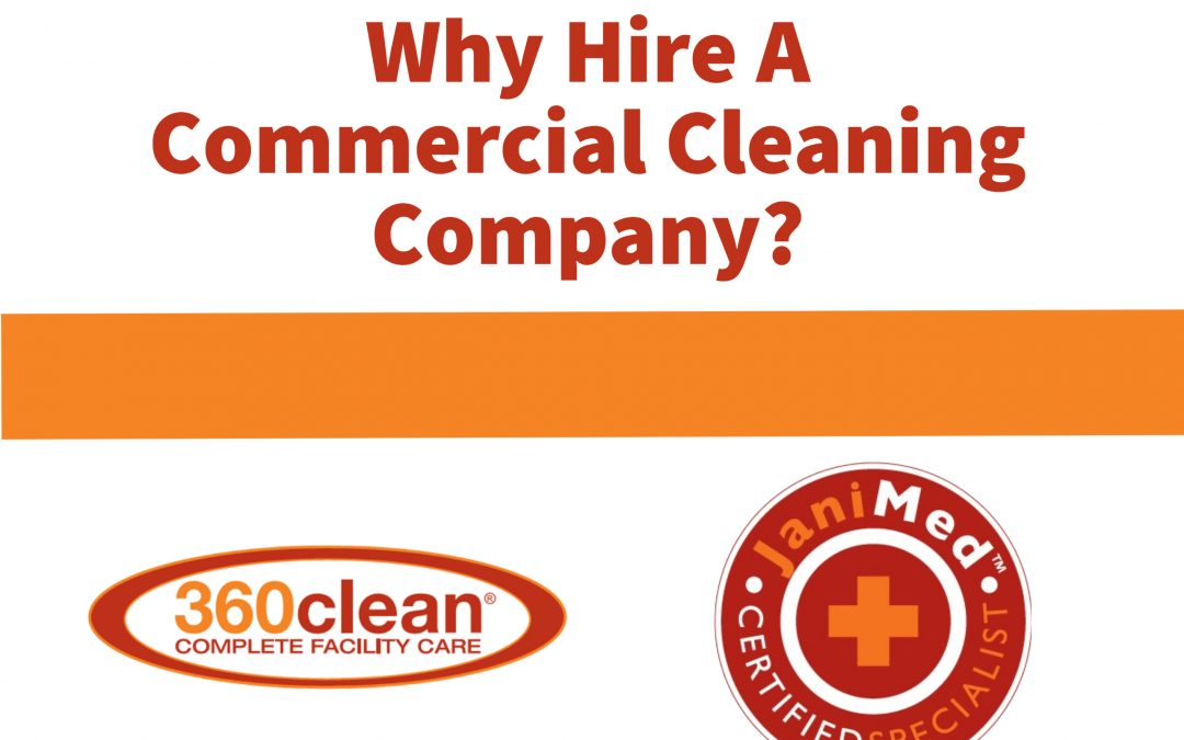 Why Hire a Commercial Cleaning Company?